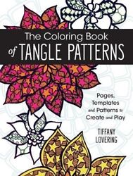 The Coloring Book of Tangle Patterns by Tiffany Lovering - Paperback