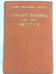 Cabinet Making for the Amateur (John Knight - 1948) (ID:26472)