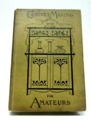 Cabinet Making for Amateurs (John P Arkwright Ed - ) (ID:87053)