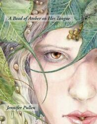 Bead of Amber on Her Tongue by Jennifer Pullen Paperback Book Free Shipping!