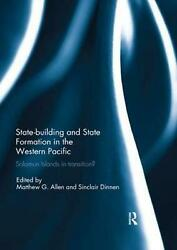 Statebuilding and State Formation in the Western Pacific: Solomon Islands in Tra