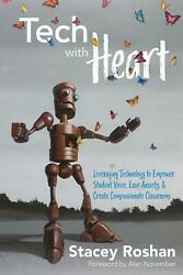 Tech With Heart: Leveraging Technology to Empower Student Voice Ease Anxiety a $22.74