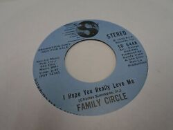 Family Circle I Hope You Really Love Me Mono 45 RPM Sky Disc Records VG Soul $15.00