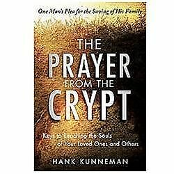 The Prayer from the Crypt: Keys to Reaching the Souls of Your Loved Ones and Oth