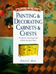 Painting Decorative Cabinets and Chests Creativ... by Myer Philip C. Paperback $16.52