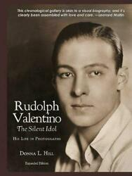 Rudolph Valentino The Silent Idol: His Life in Photographs by Donna Hill Paperba