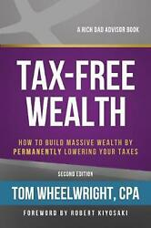 Tax Free Wealth: How to Build Massive Wealth by Permanently Lowering Your Taxes $18.20