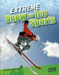 Extreme Snow and Ice Sports by Erin K. Butler (English) Library Binding Book Fre