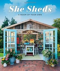 She Sheds: A Room of Your Own by Erika Kotite Book The Fast Free Shipping