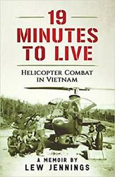 19 Minutes to Live - Helicopter Combat in Vietnam ( Digital edition )