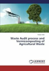 Waste Audit Process and Vermicomposting of Agricultural Waste by Twana New $66.60
