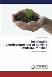 Sustainable Vermicomposting of Salvinia Molesta Mitchell by Ganesh New $62.83