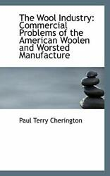 The Wool Industry: Commercial Problems of the American Woolen and Worsted Man