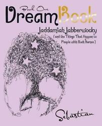 Dreambook: Jaddamiah Jabberwocky And the Things That Happen to People with Such $20.44