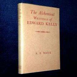 ALCHEMICAL WRITINGS OF EDWARD KELLY Occult Alchemy A. E. Waite HC DJ Weiser 1970