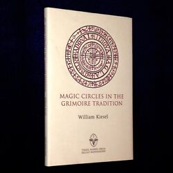 MAGIC CIRCLES IN THE GRIMOIRE TRADITION Occult William Kiesel Magick Ritual