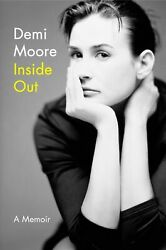 Inside Out A Memoir by Demi Moore