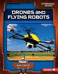 Drones and Flying Robots Cutting Edge Robotics Hardcover Mary Lin $4.49