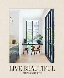 Live Beautiful by Athena Calderone English Hardcover Book Free Shipping $31.03