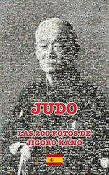 JUDO LAS 200 FOTOS DE JIGORO KANO Espanol James CCD 9780368419768 New $32.26