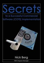 Secrets to a Successful Commercial Software Cots Implementation by Berg New