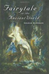 Fairy Tale in the Ancient World Anderson Graham 9780415237031 Free Shipping $52.09