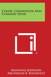 Color Communism and Common Sense by Manning Johnson $4.99