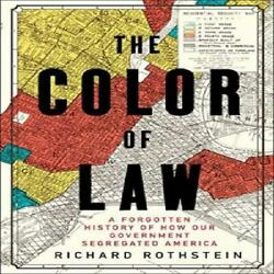 The Color of Law A Forgotten History of How Our Government Segregated America $2.97