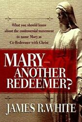 Mary Another Redeemer? White James R. $9.98