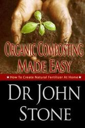 Stone John Organic Composting Made Easy BOOK NEW $11.60