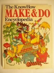 Know How Make and Do Encyclopaedia Know how books Paperback Book The Fast Free $16.29