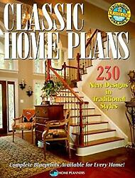 Classic Home Plans : 230 New Designs in Traditional Styles Home Planners Inc $9.42
