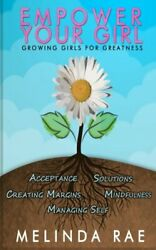 Empower Your Girl: Growing Girls for Greatness by Rae Melinda Book The Fast $8.54