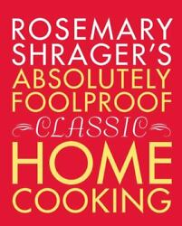 Rosemary Shrager#x27;s Absolutely Foolproof Classic Home Cooking Shrager Rosemary $15.08