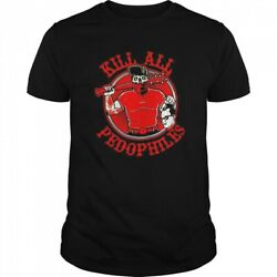 Kill All Pedophiles $23.99