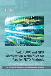 VALU AVX and GPU Acceleration Techniques for Parallel FDTD by Yu Et Al English $118.60