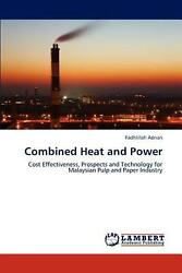 Combined Heat and Power: Cost Effectiveness Prospects and Technology for Malays $90.77