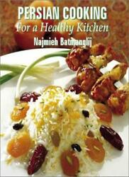 Persian Cooking for a Healthy Kitchen By Najmieh Batmanglij. 9780934211673 $5.05