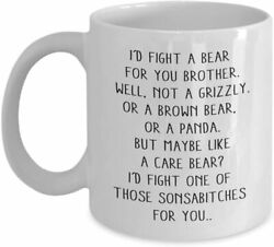 I Would Fight A Bear For You Brother Funny Coffee Mug Graduation Gift Funny Cup $9.95