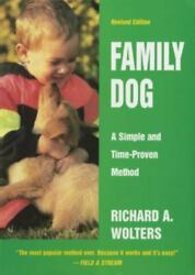 Family Dog: A Simple and Time Proven Method Wolters Richard A. $4.65