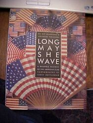 Book LONG MAY SHE WAVE: GRAPHIC HISTORY OF THE AMERICAN FLAG; OVERSIZED ILLUS