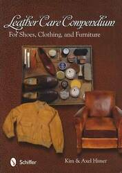 Leather Care Compendium for Shoes Clothing Furniture Horse Tack Autos