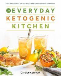 The Everyday Ketogenic Kitchen by Carolyn Ketchum Brand New Paperback WT75589 $23.45