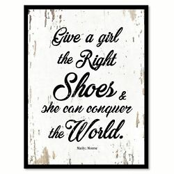Give A Girl The Right Shoes & She Can Conquer The World Marilyn Monroe Saying