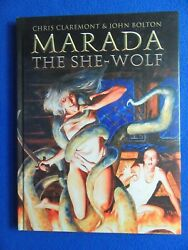 MARADA THE SHE-WOLF HARDCOVER BY CHRIS CLAREMONT & JOHN BOLTON 1ST EDITION 2013