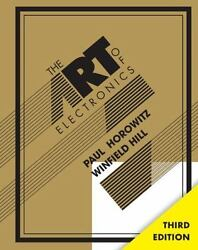 The Art of Electronics by Paul Horowitz and Winfield Hill (2015 Hardcover Revi