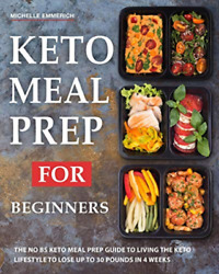 Emmerich Michelle-Keto Meal Prep For Beginners BOOK NEW