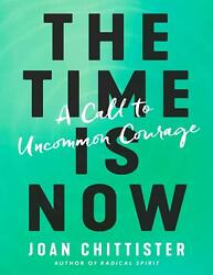 The Time Is Now 2019 by Joan Chittister (E-B0K&AUDI0B00KE-MAILED)