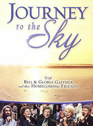 Bill & Gloria Gaither and Their Homecoming Friends: Journey to the Sky - DVD NEW $5.99