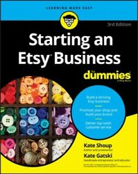 Starting an Etsy Business for Dummies Paperback by Shoup Kate; Gatski Kate... $19.03